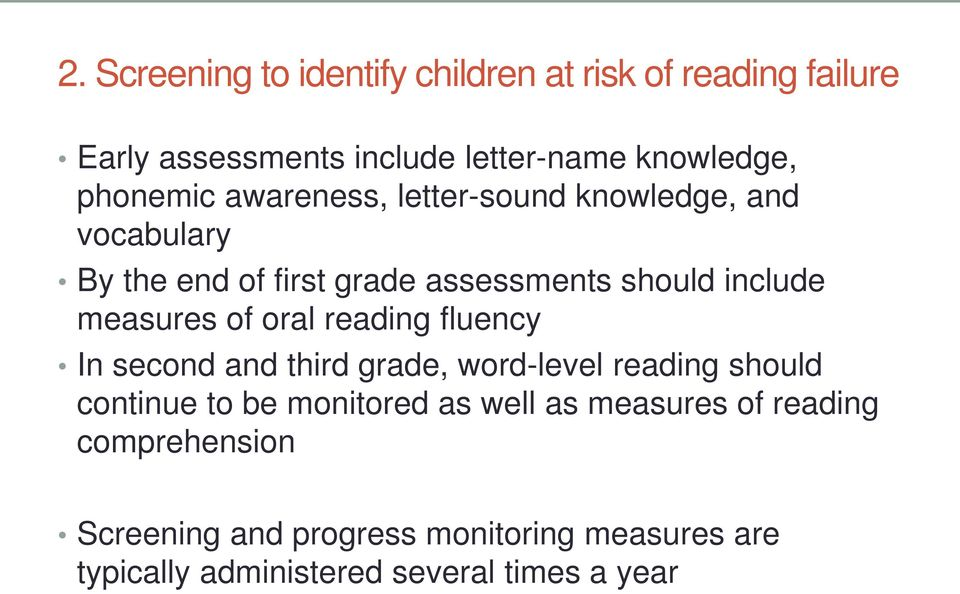 measures of oral reading fluency In second and third grade, word-level reading should continue to be monitored as