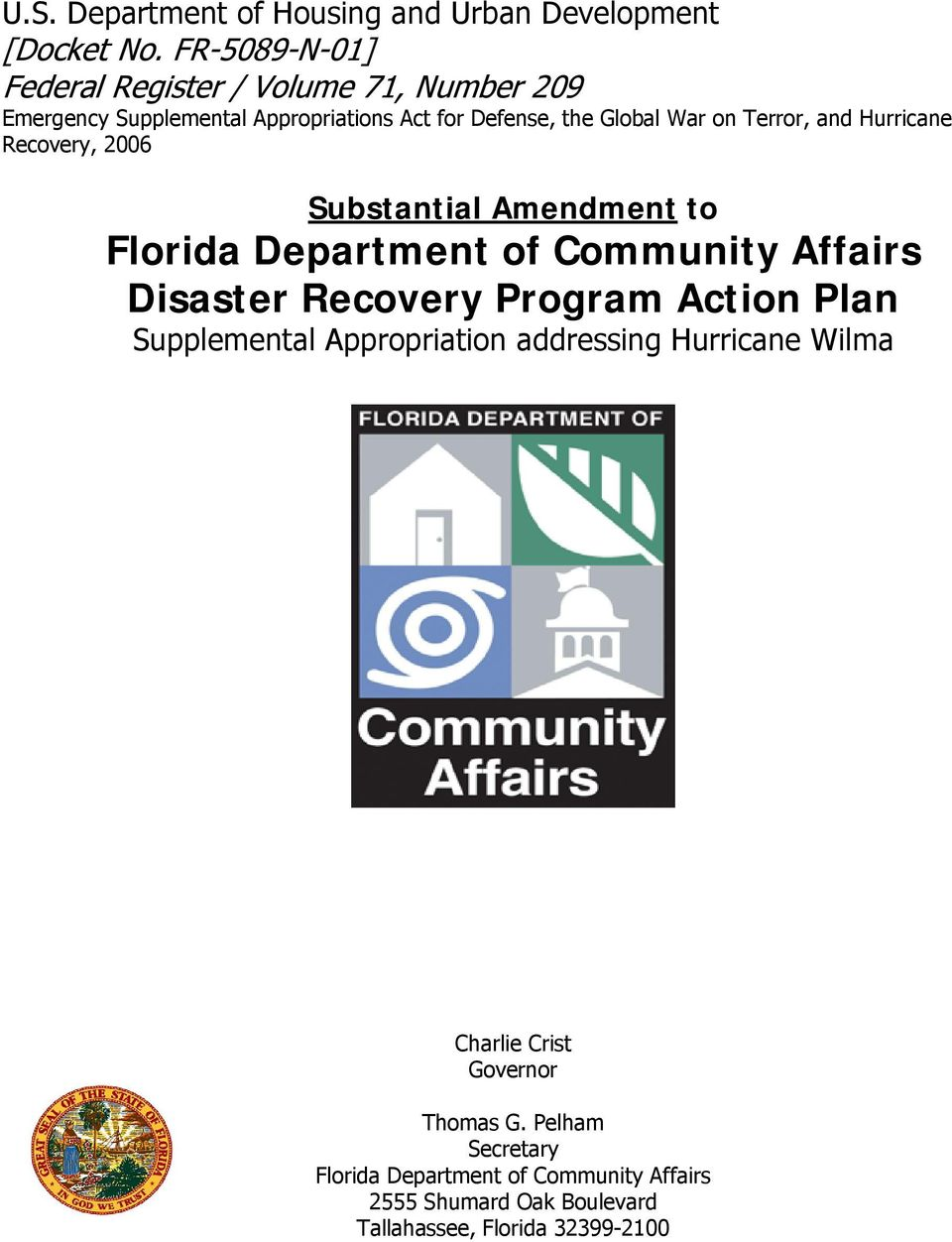 Terror, and Hurricane Recovery, 2006 Substantial Amendment to Florida Department of Community Affairs Disaster Recovery Program