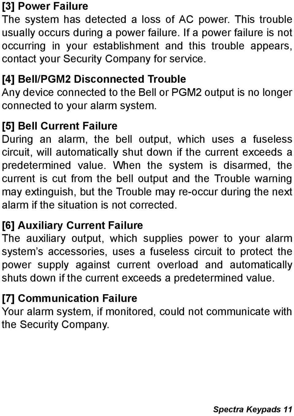 [4] Bell/PGM2 Disconnected Trouble Any device connected to the Bell or PGM2 output is no longer connected to your alarm system.