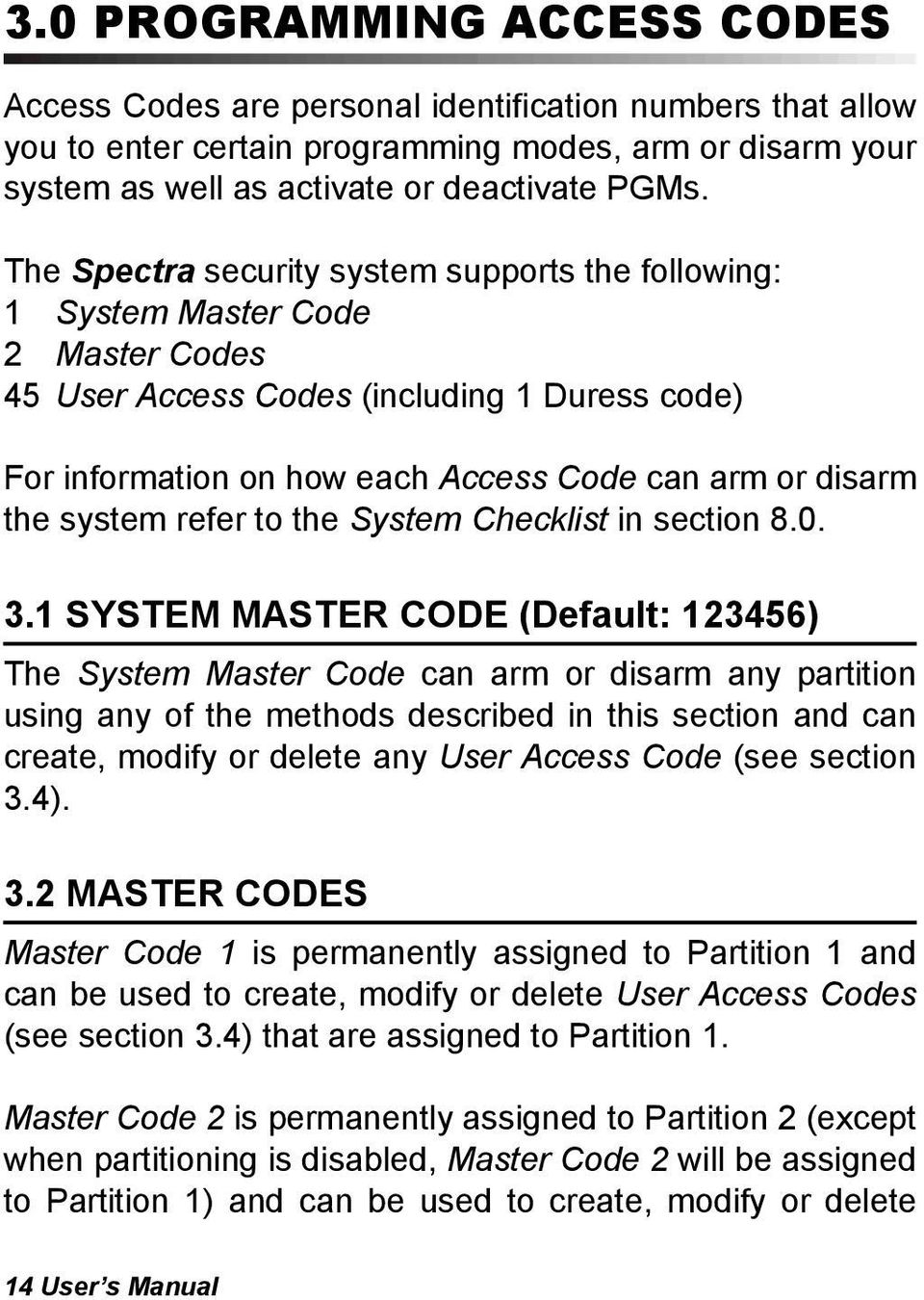 system refer to the System Checklist in section 8.0. 3.