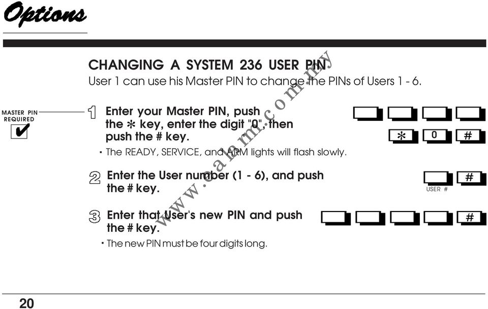 0 The READY, SERVICE, and ARM lights will flash slowly Enter the User number (1-6), and push the