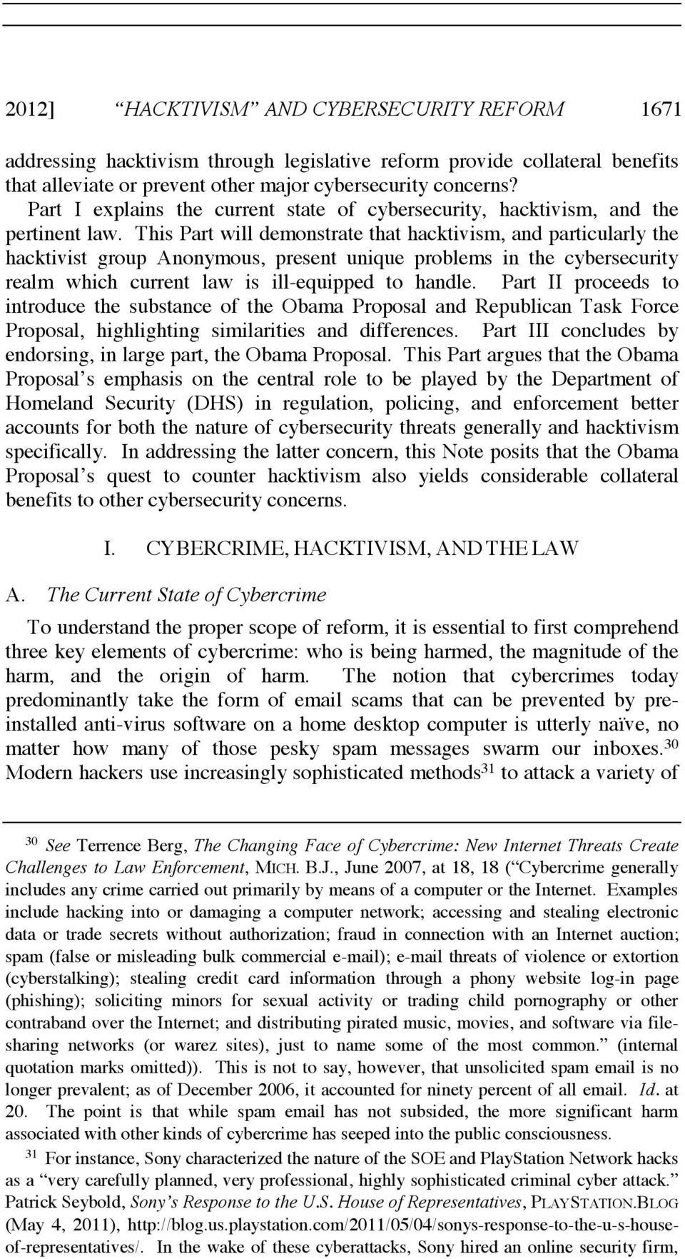 This Part will demonstrate that hacktivism, and particularly the hacktivist group Anonymous, present unique problems in the cybersecurity realm which current law is ill-equipped to handle.