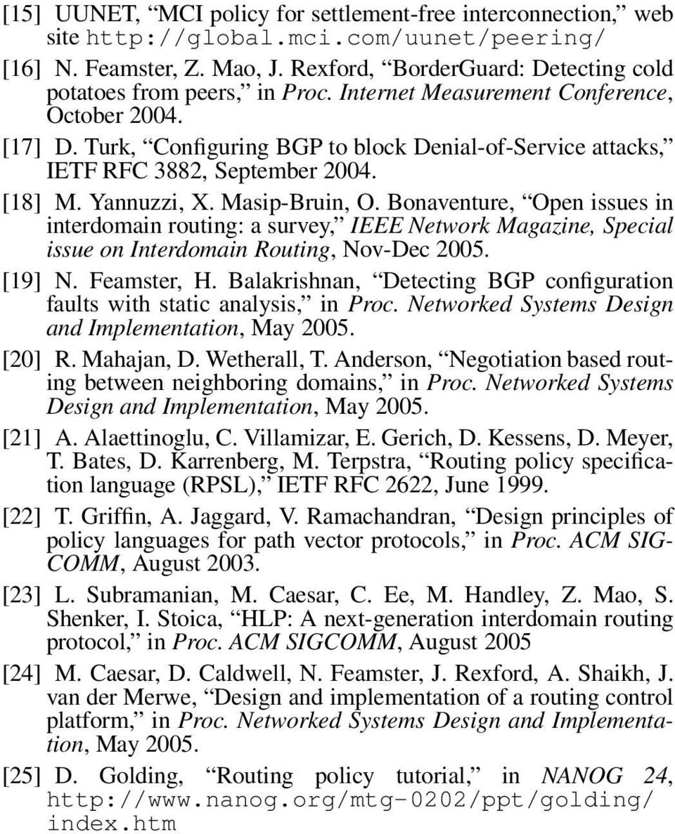 Turk, Configuring BGP to block Denial-of-Service attacks, IETF RFC 3882, September 2004. [18] M. Yannuzzi, X. Masip-Bruin, O.