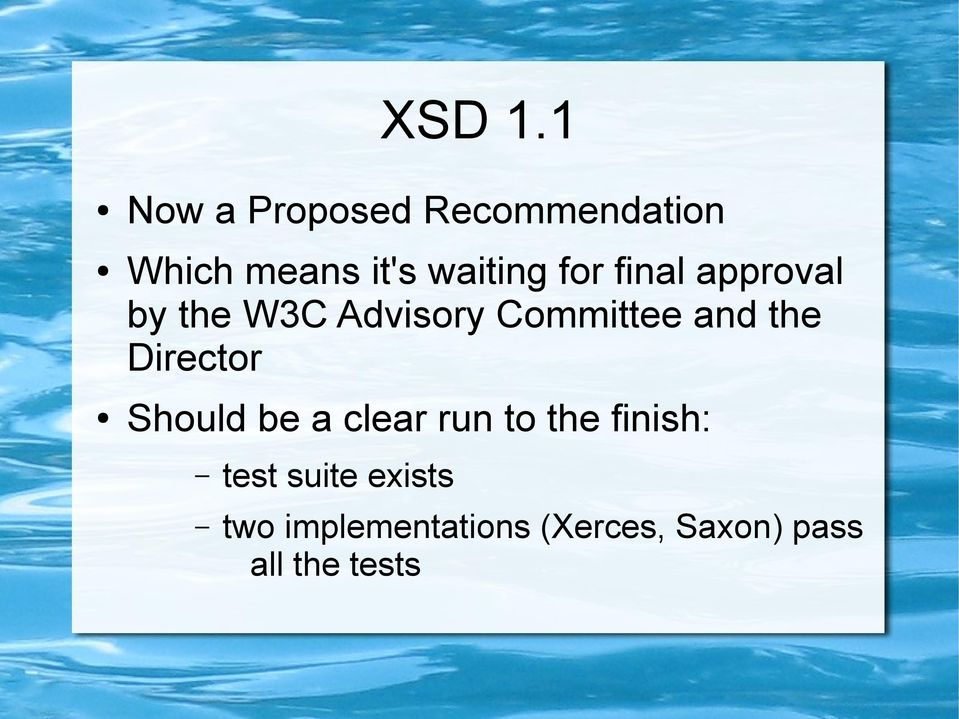 for final approval by the W3C Advisory Committee and the