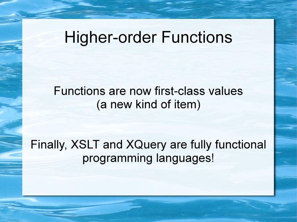 item) Finally, XSLT and XQuery are