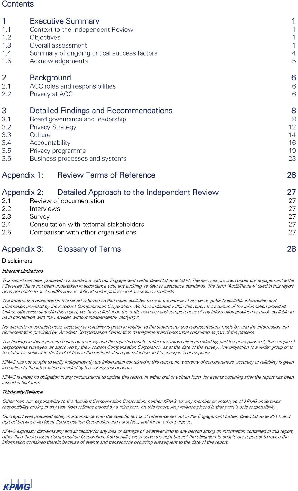3 Culture 14 3.4 Accountability 16 3.5 Privacy programme 19 3.6 Business processes and systems 23 Appendix 1: Review Terms of Reference 26 Appendix 2: Detailed Approach to the Independent Review 27 2.