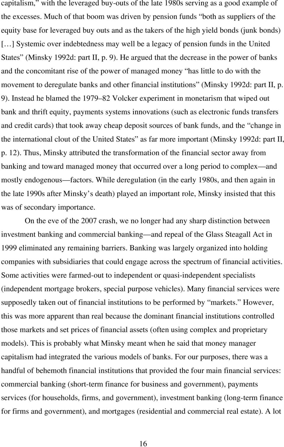 well be a legacy of pension funds in the United States (Minsky 1992d: part II, p. 9).