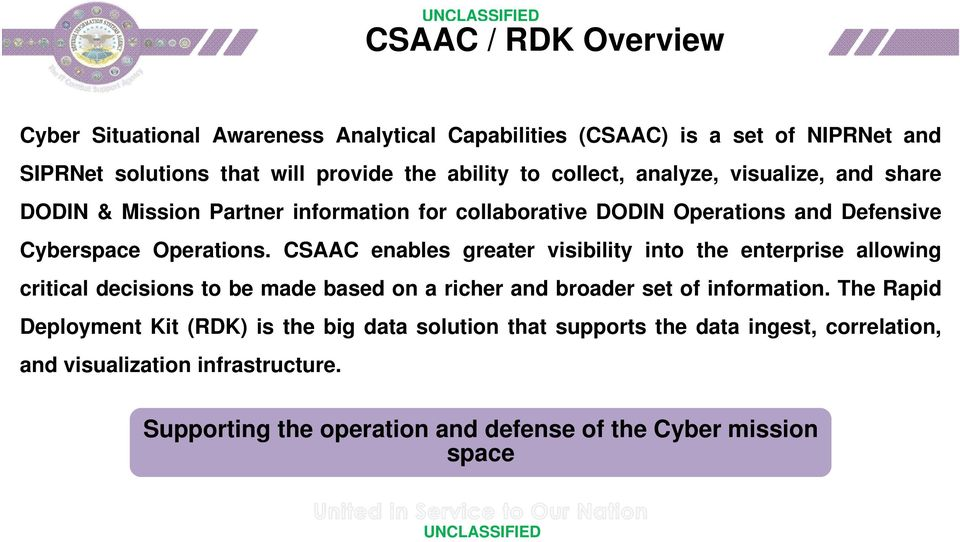 CSAAC enables greater visibility into the enterprise allowing critical decisions to be made based on a richer and broader set of information.