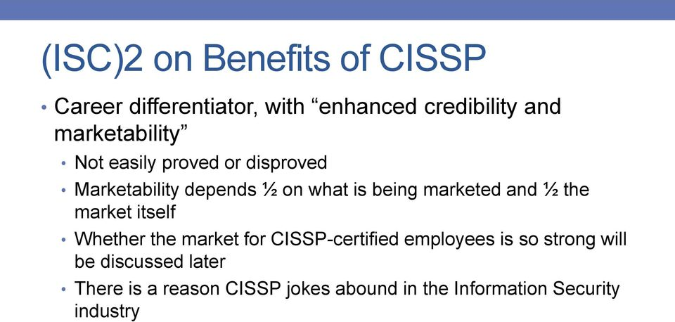marketed and ½ the market itself Whether the market for CISSP-certified employees is so