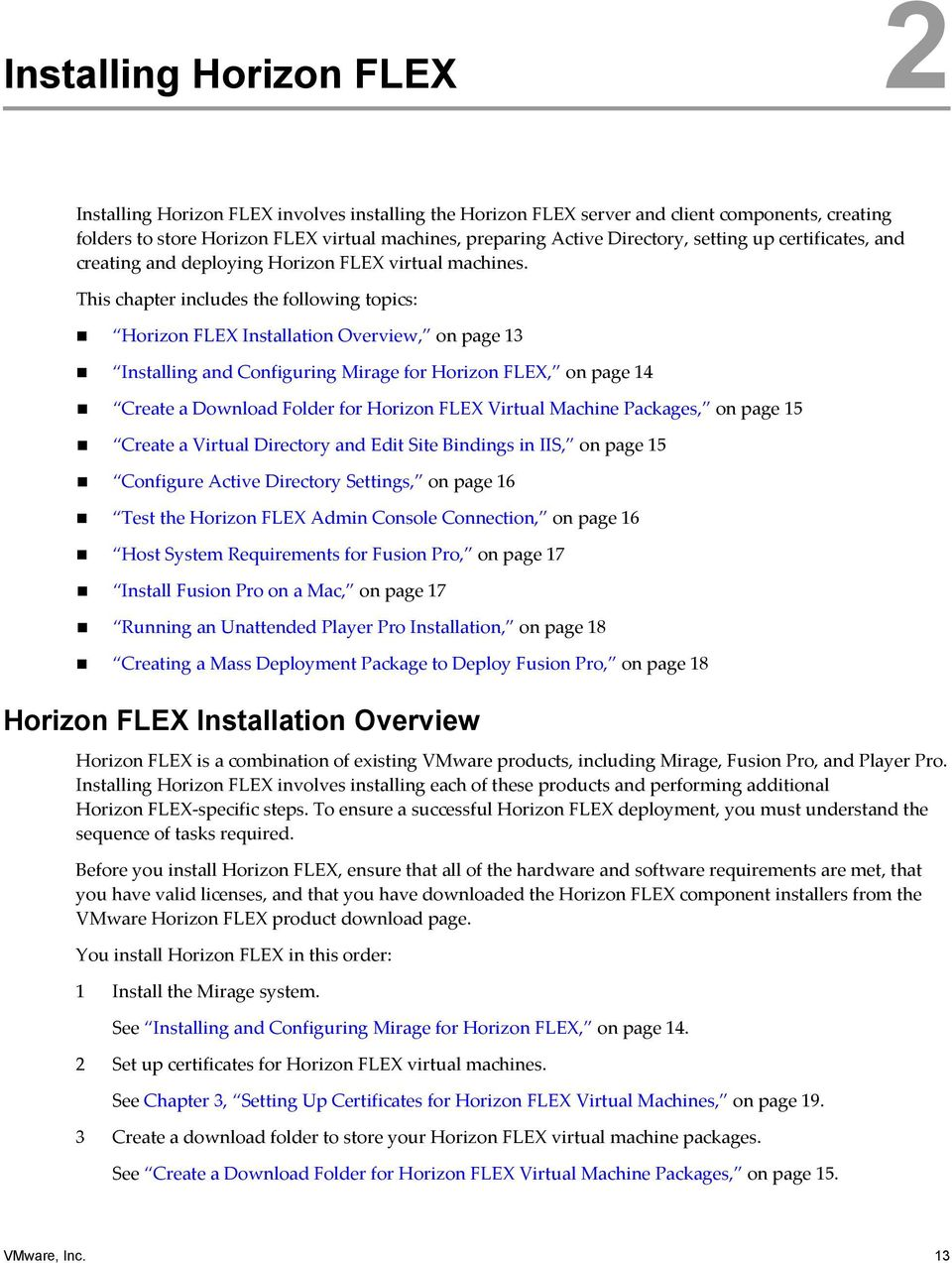 This hpter inludes the following topis: Horizon FLEX Instlltion Overview, on pge 13 Instlling nd Configuring Mirge for Horizon FLEX, on pge 14 Crete Downlod Folder for Horizon FLEX Virtul Mhine