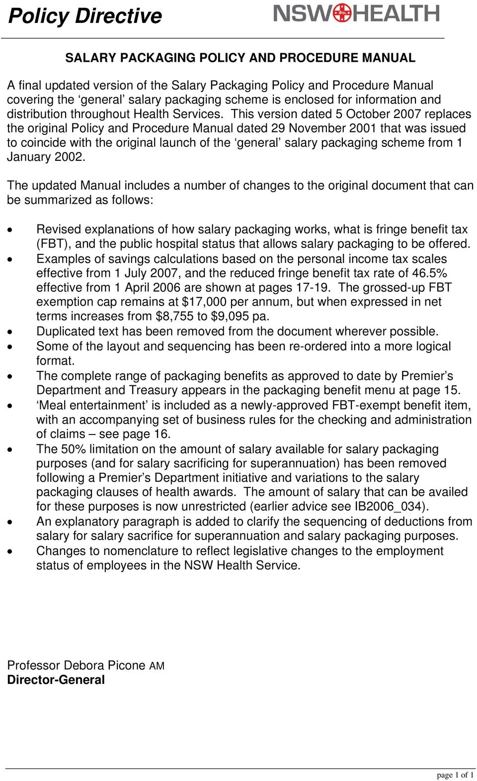 This version dated 5 October 2007 replaces the original Policy and Procedure Manual dated 29 November 2001 that was issued to coincide with the original launch of the general salary packaging scheme