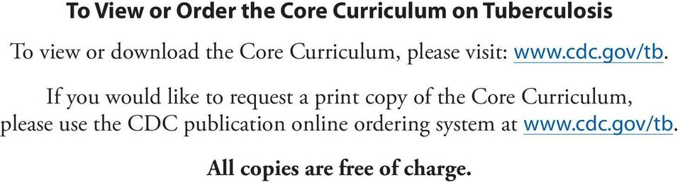 If you would like to request a print copy of the Core Curriculum, please