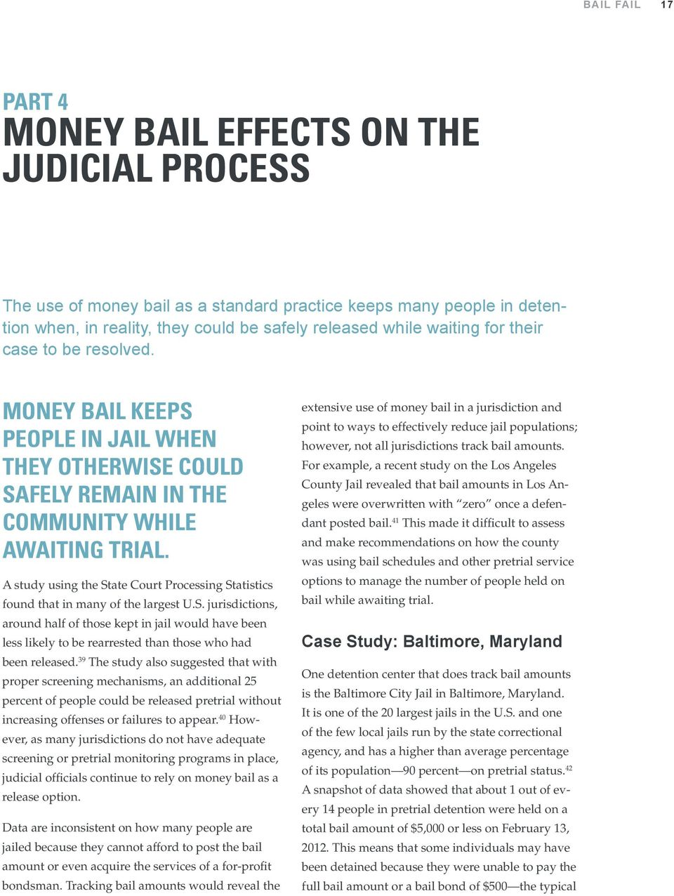 A study using the State Court Processing Statistics found that in many of the largest U.S. jurisdictions, around half of those kept in jail would have been less likely to be rearrested than those who had been released.