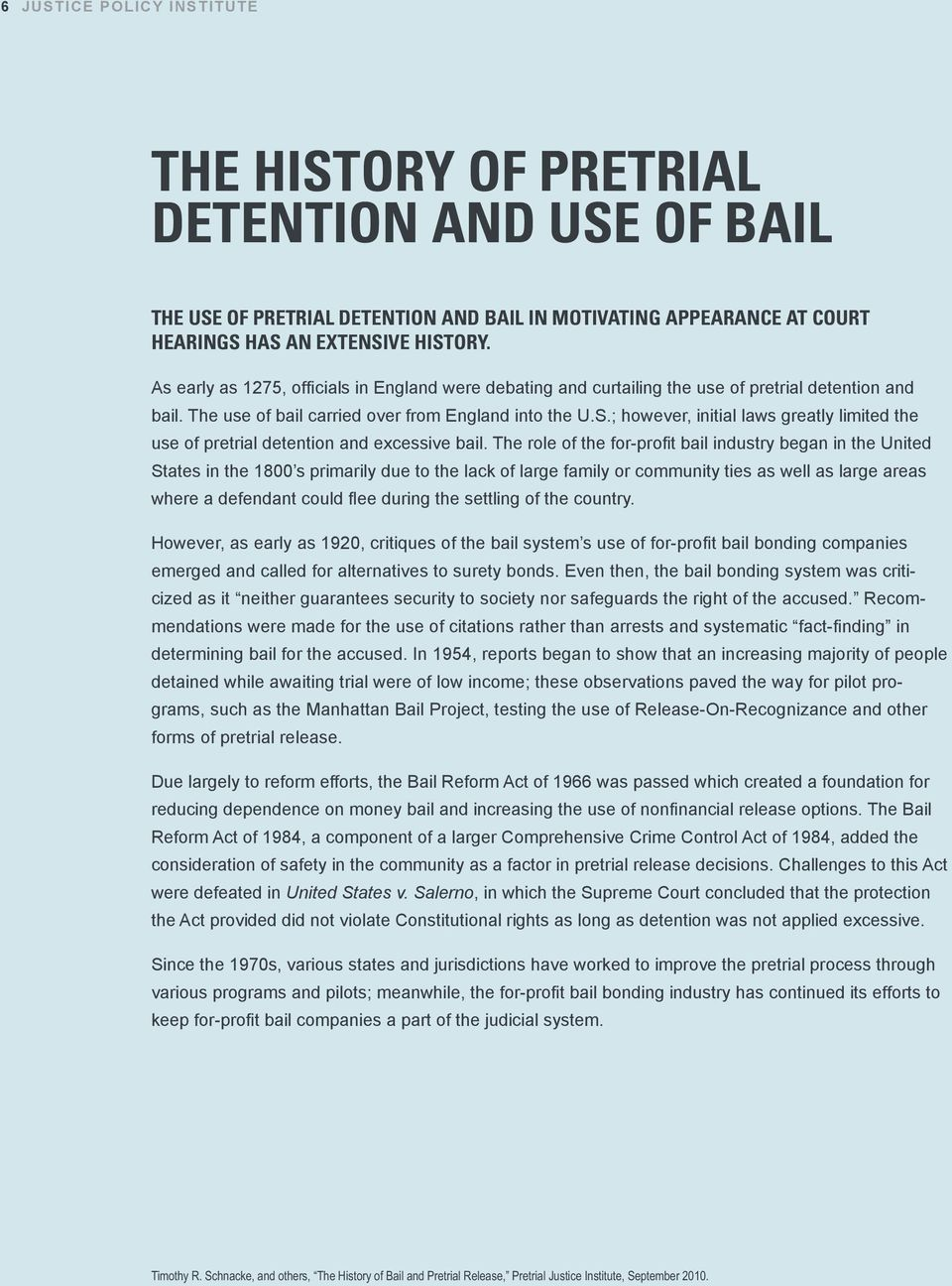 ; however, initial laws greatly limited the use of pretrial detention and excessive bail.