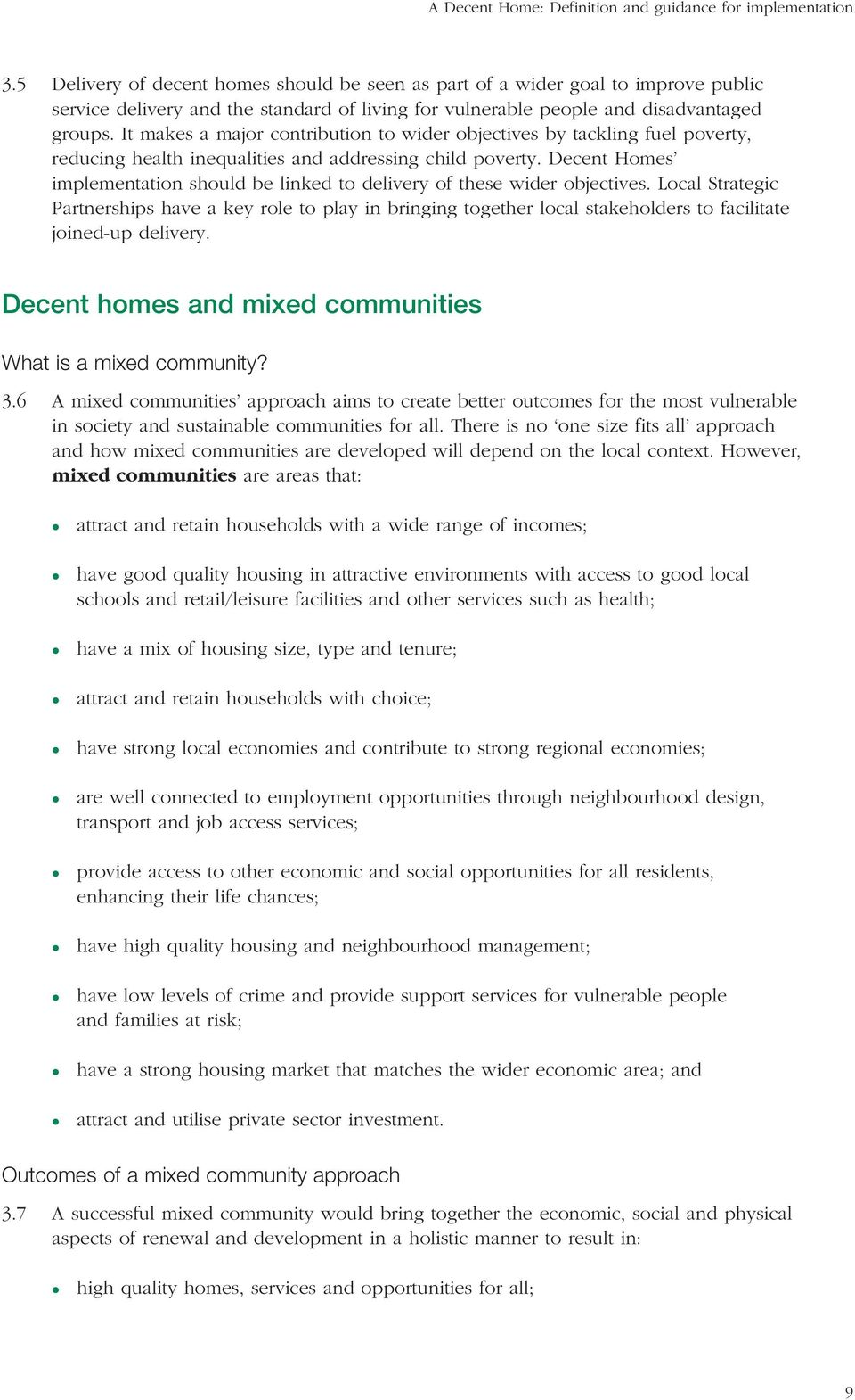 Decent Homes implementation should be linked to delivery of these wider objectives.