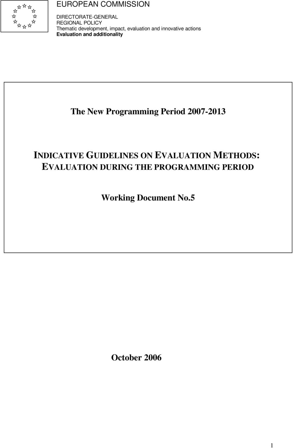 additionality The New Programming Period 2007-2013 INDICATIVE GUIDELINES ON