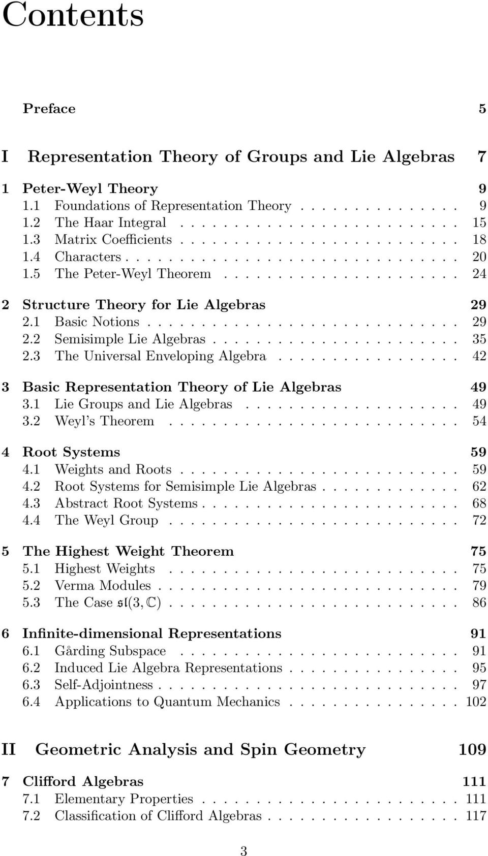 1 Basic Notions............................. 29 2.2 Semisimple Lie Algebras....................... 35 2.3 The Universal Enveloping Algebra................. 42 3 Basic Representation Theory of Lie Algebras 49 3.