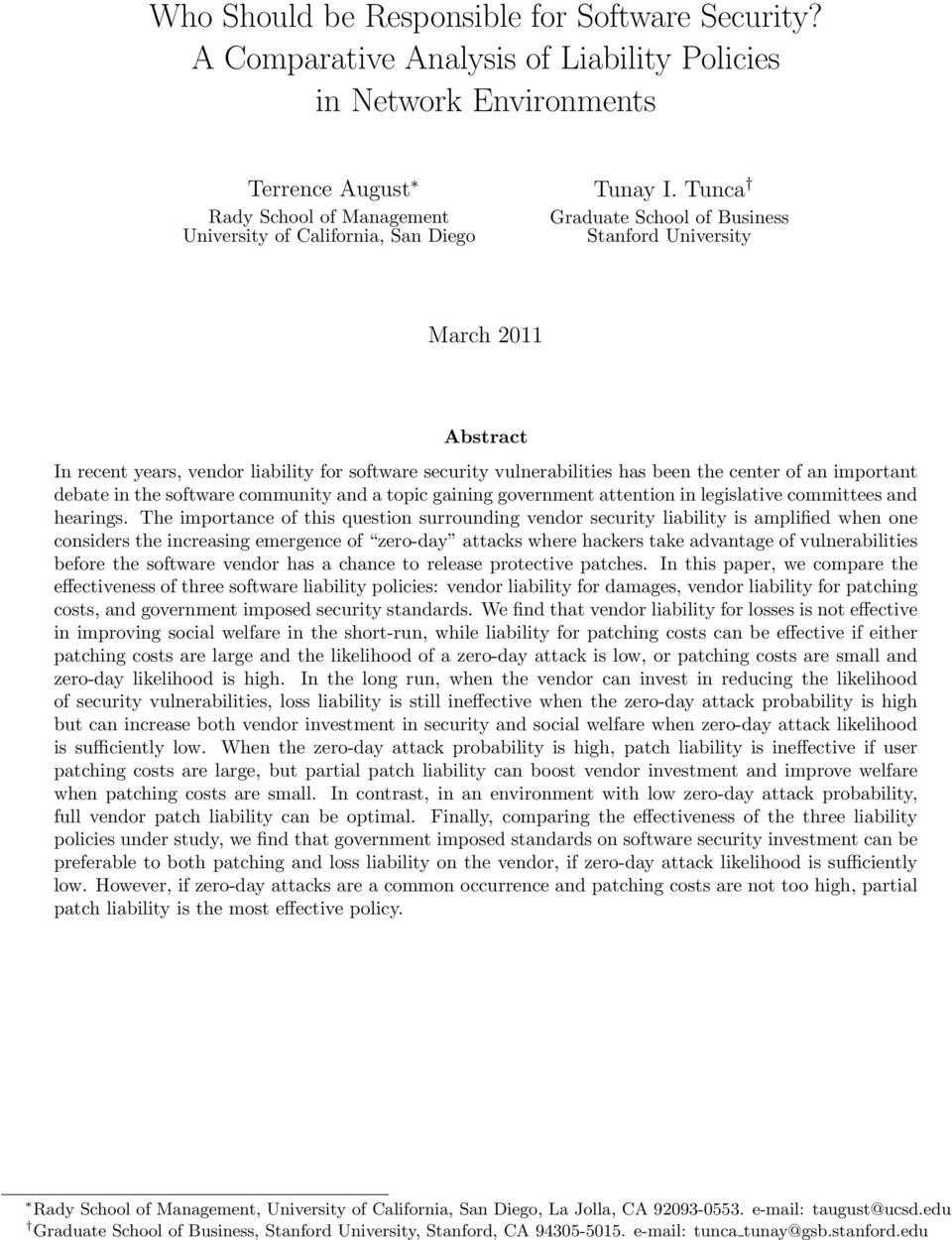 Tunca Graduate School of Business Stanford University March 20 Abstract In recent years, vendor liability for software security vulnerabilities has been the center of an important debate in the