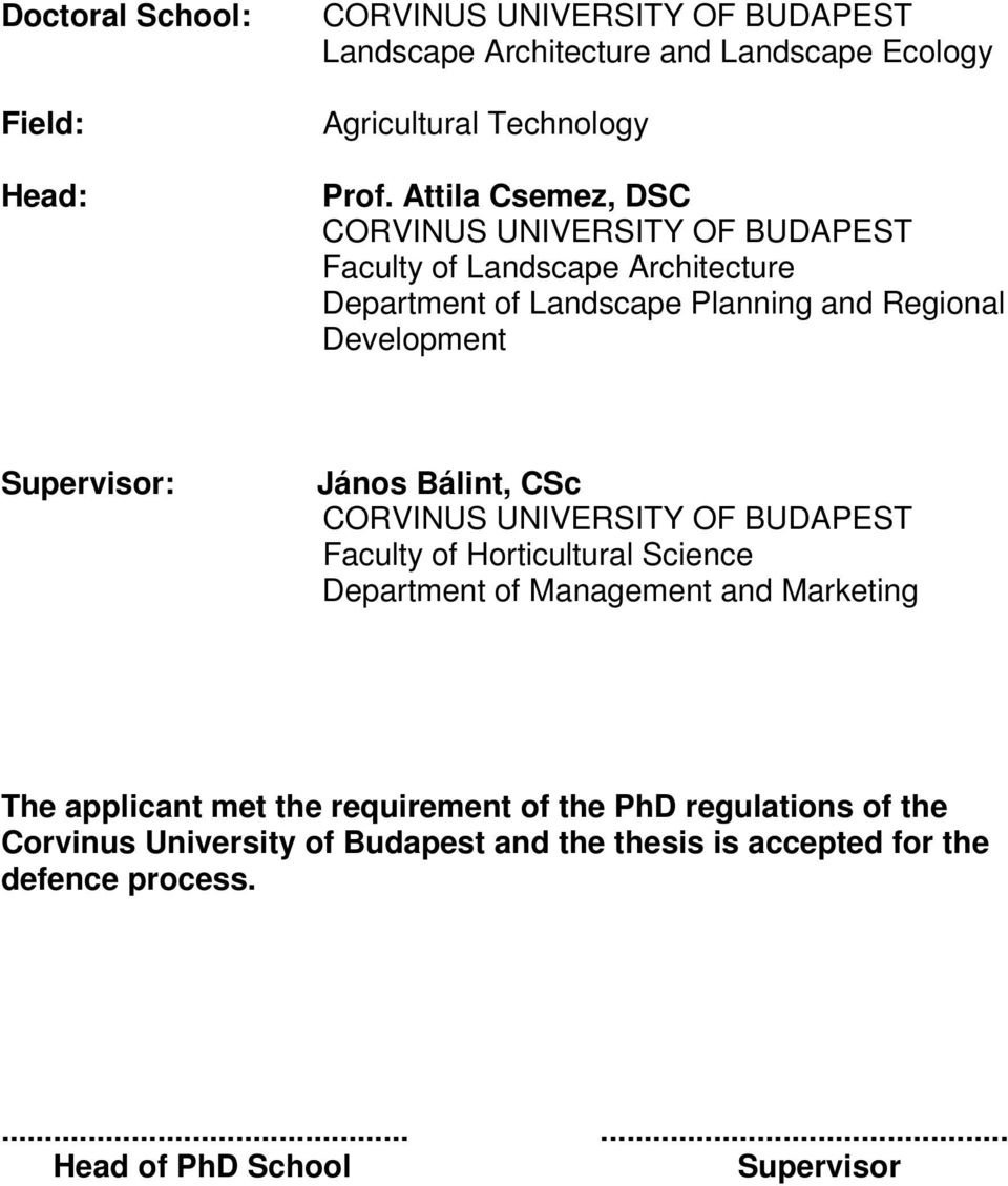 Supervisor: János Bálint, CSc CORVINUS UNIVERSITY OF BUDAPEST Faculty of Horticultural Science Department of Management and Marketing The applicant