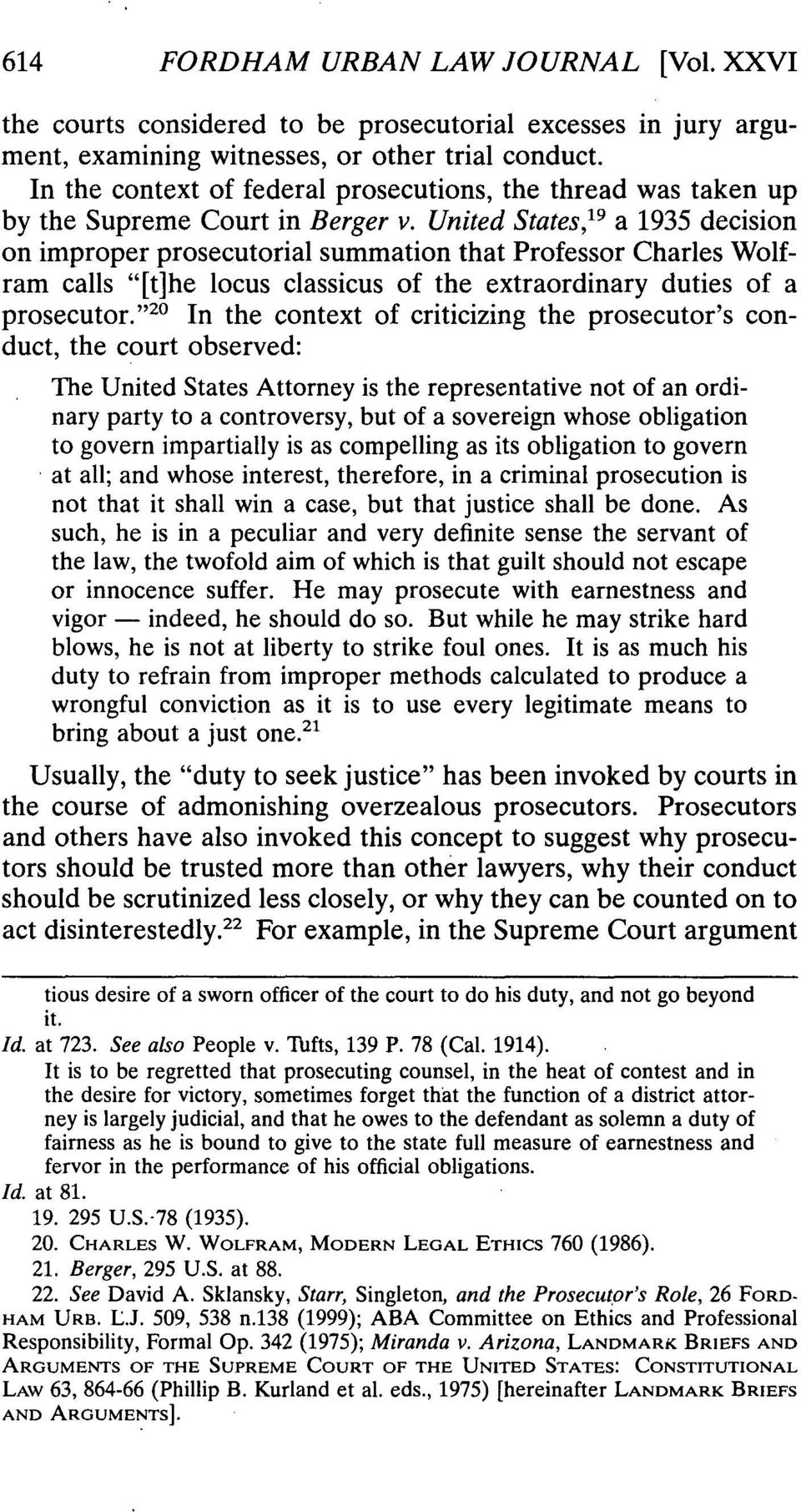 "United States, 19 a 1935 decision on improper prosecutorial summation that Professor Charles Wolfram calls ""[t]he locus classicus of the extraordinary duties of a prosecutor."