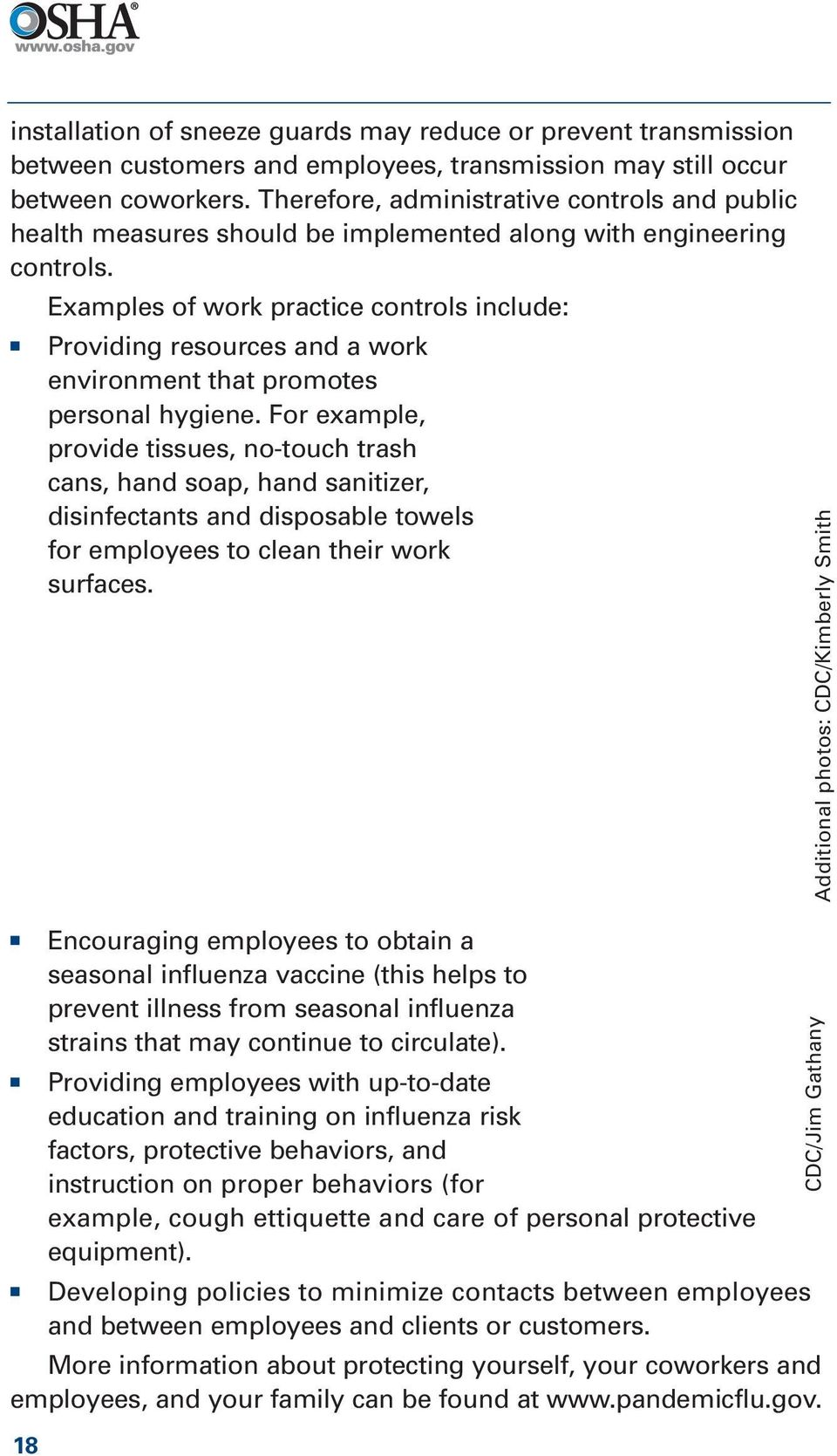Examples of work practice controls include: Providing resources and a work environment that promotes personal hygiene.