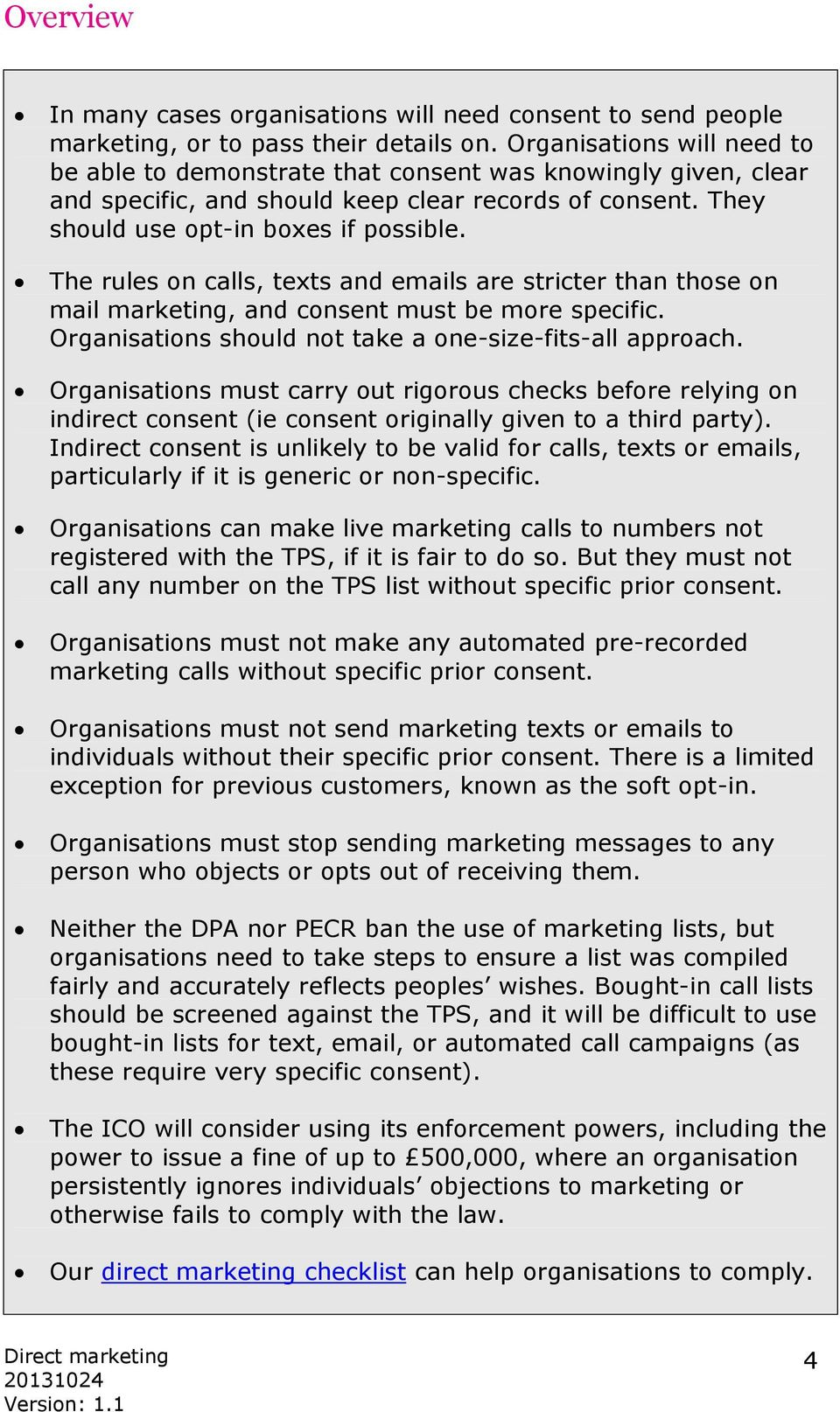 The rules on calls, texts and emails are stricter than those on mail marketing, and consent must be more specific. Organisations should not take a one-size-fits-all approach.