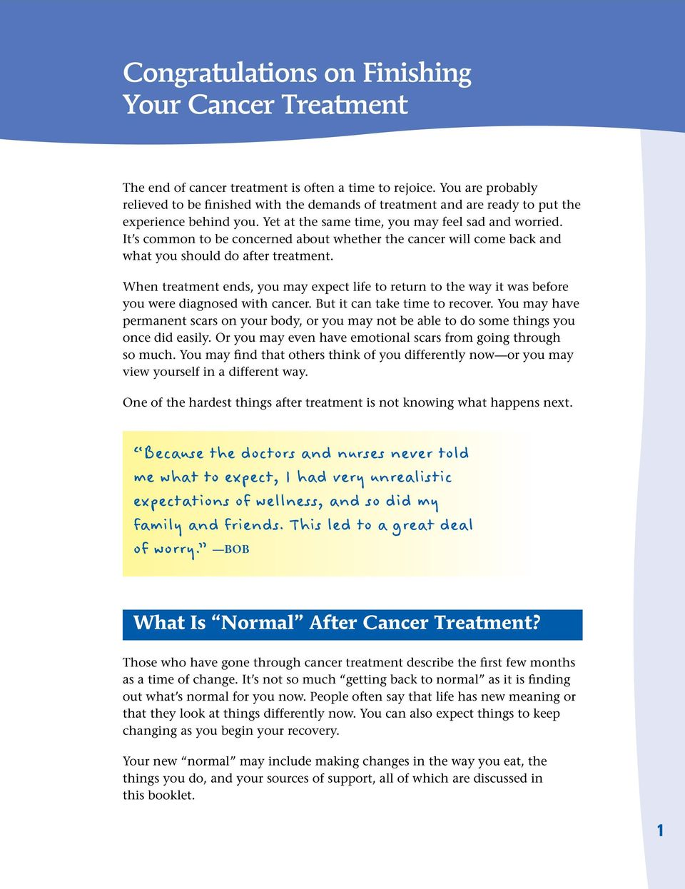 It s common to be concerned about whether the cancer will come back and what you should do after treatment.