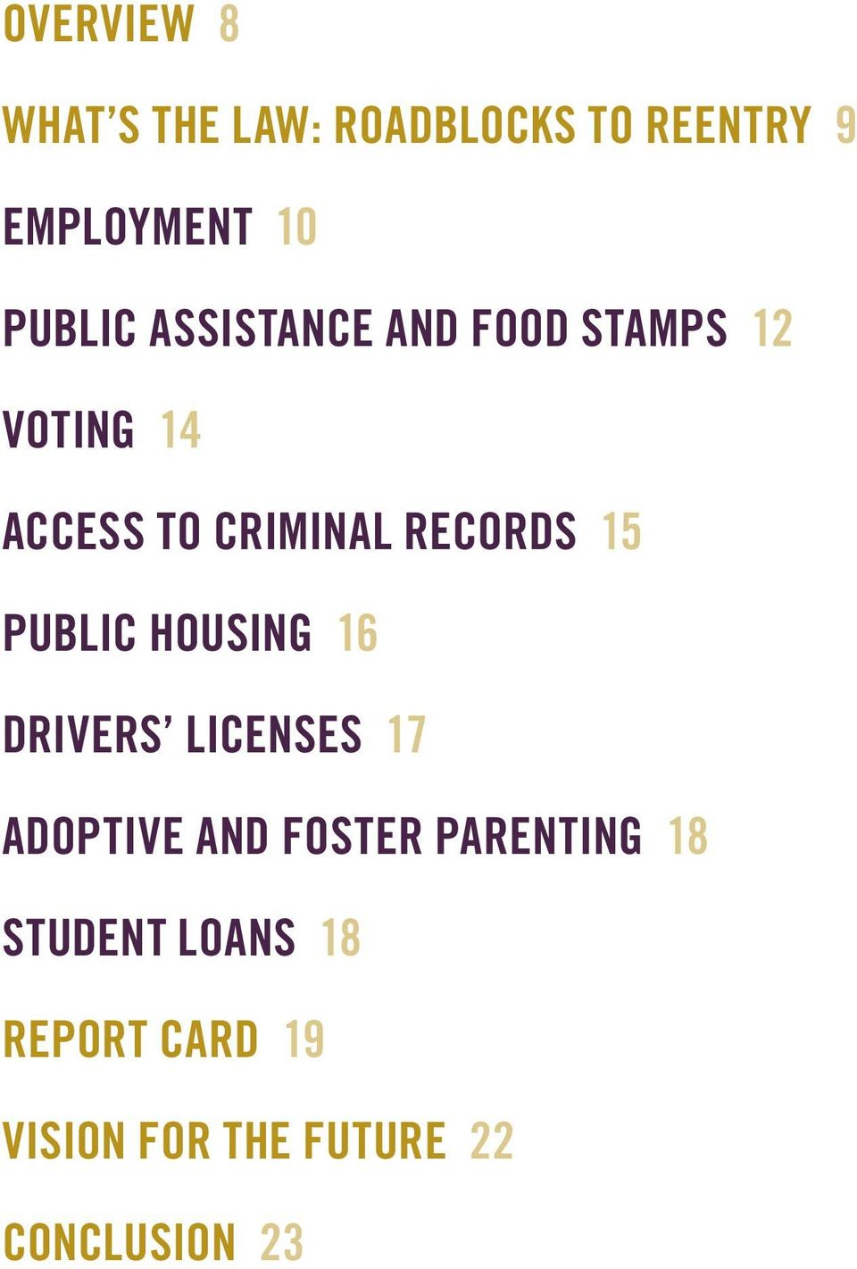 RECORDS 15 PUBLIC HOUSING 16 DRIVERS LICENSES 17 ADOPTIVE AND FOSTER