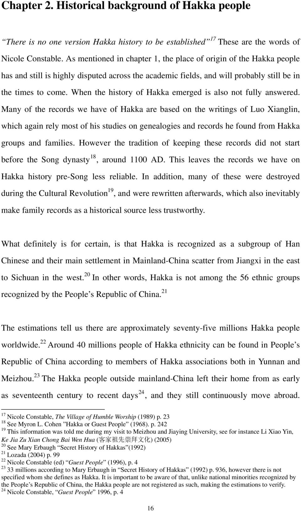 When the history of Hakka emerged is also not fully answered.