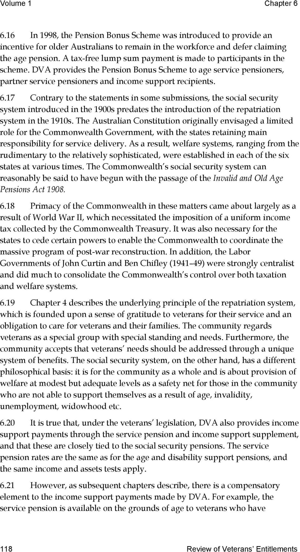 17 Contrary to the statements in some submissions, the social security  system introduced in the