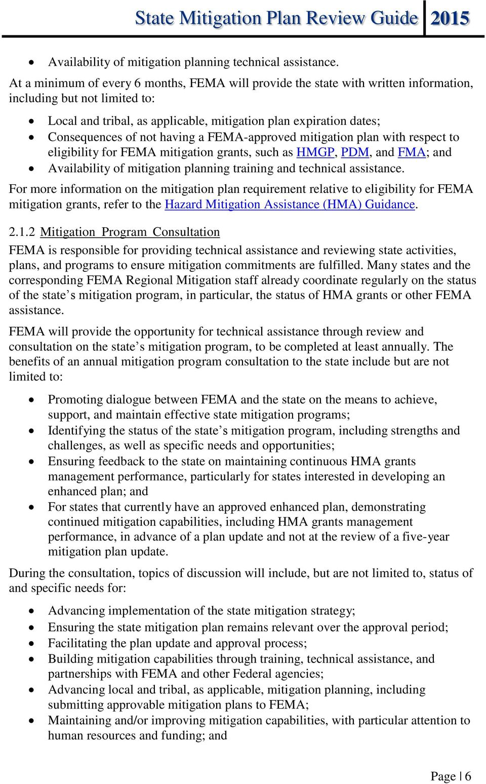 not having a FEMA-approved mitigation plan with respect to eligibility for FEMA mitigation grants, such as HMGP, PDM, and FMA; and Availability of mitigation planning training and technical