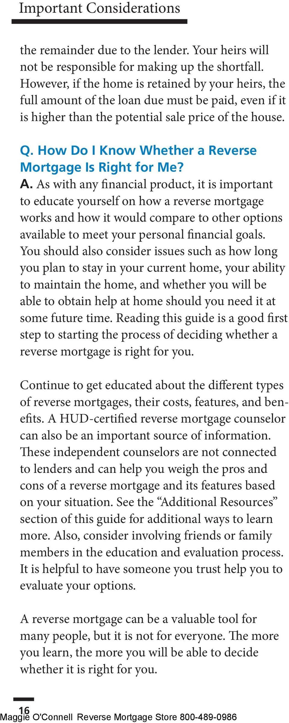 How Do I Know Whether a Reverse Mortgage Is Right for Me? A.