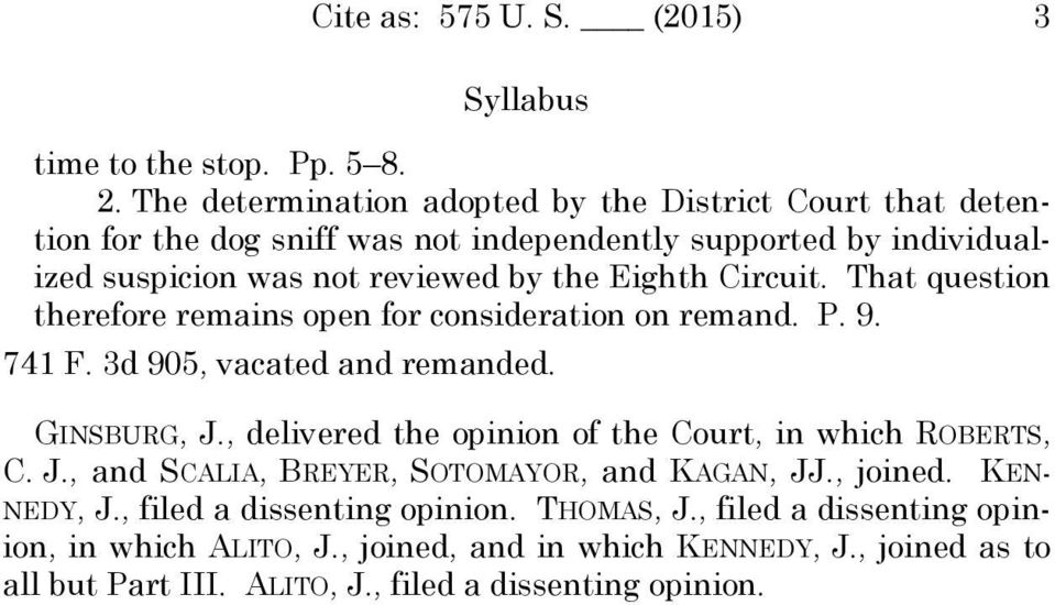 Circuit. That question therefore remains open for consideration on remand. P. 9. 741 F. 3d 905, vacated and remanded. GINSBURG, J.