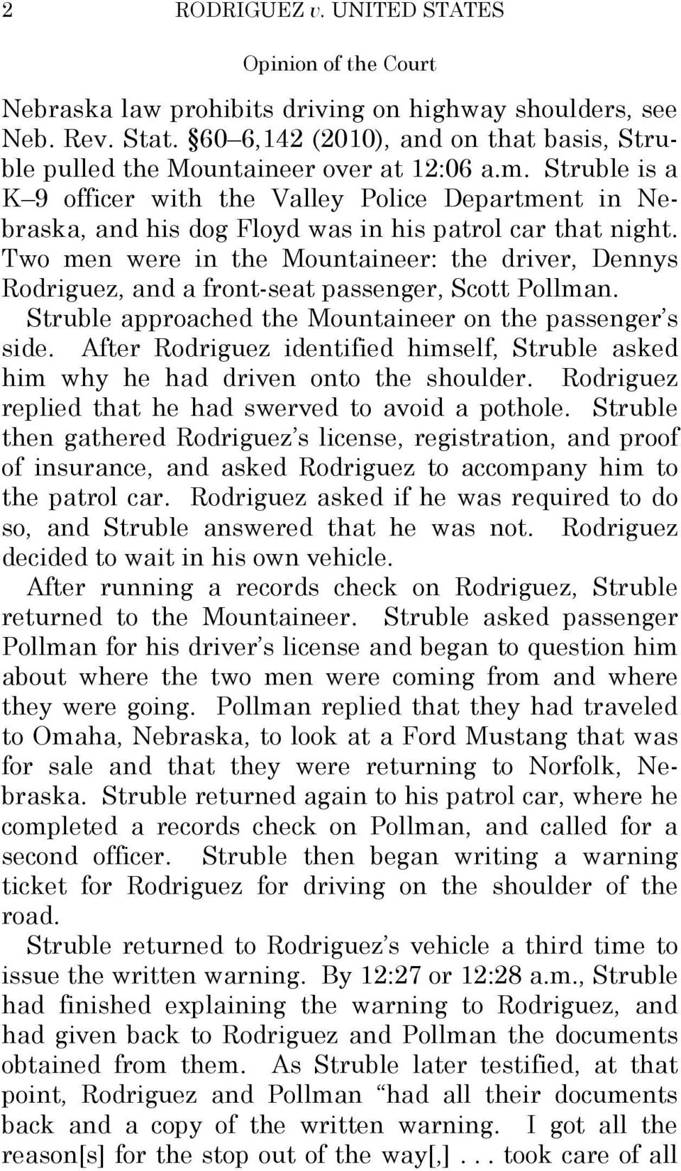 Struble is a K 9 officer with the Valley Police Department in Nebraska, and his dog Floyd was in his patrol car that night.