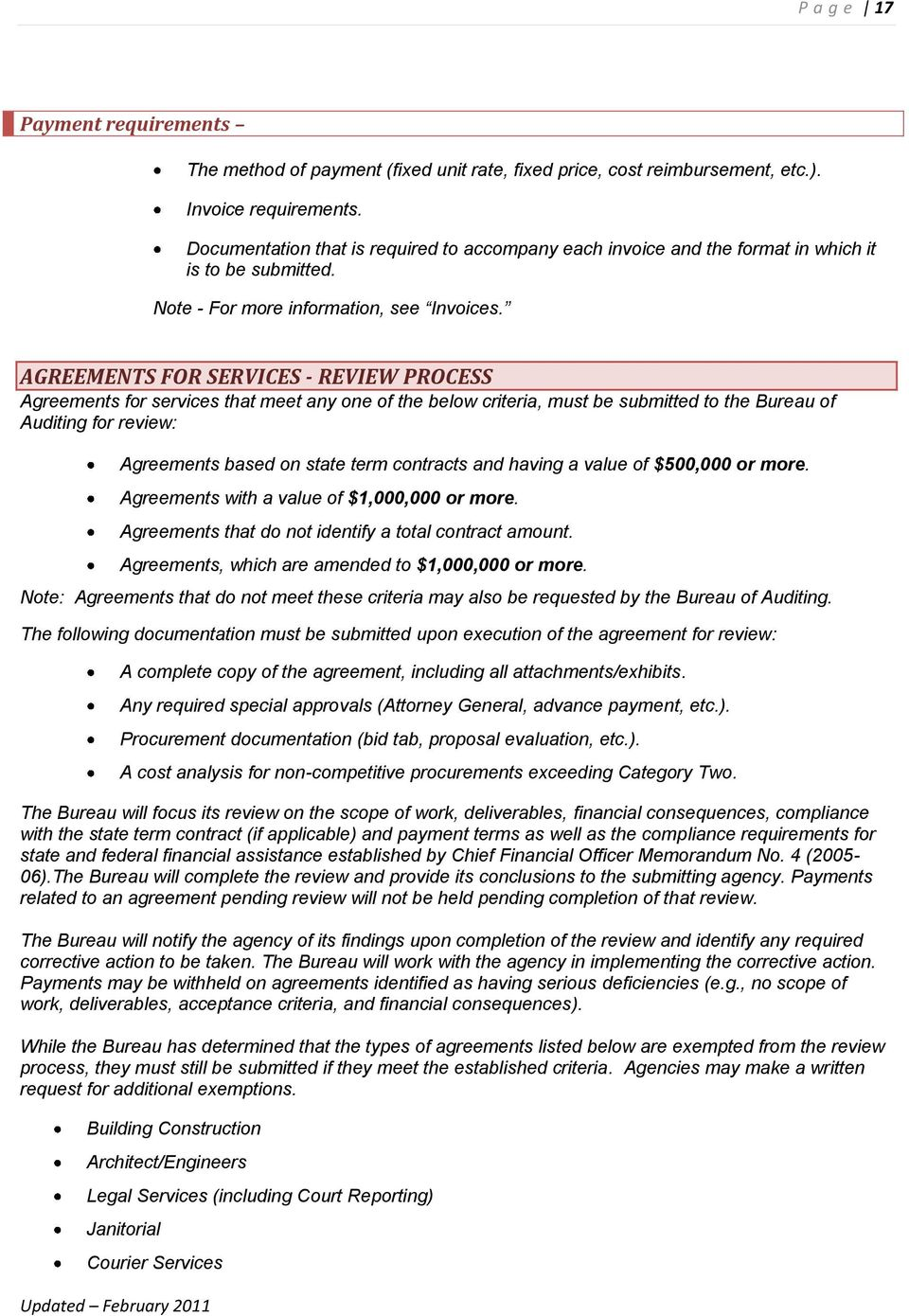 AGREEMENTS FOR SERVICES - REVIEW PROCESS Agreements for services that meet any one of the below criteria, must be submitted to the Bureau of Auditing for review: Agreements based on state term