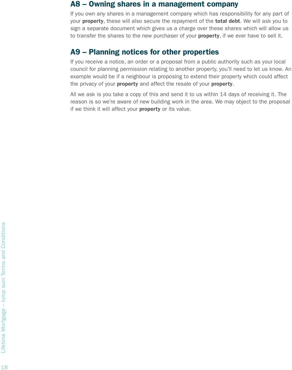 A9 Planning notices for other properties If you receive a notice, an order or a proposal from a public authority such as your local council for planning permission relating to another property, you