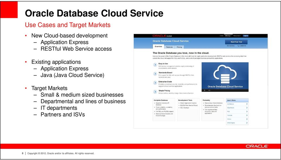 (Java Cloud Service) Target Markets Small & medium sized businesses Departmental and lines of