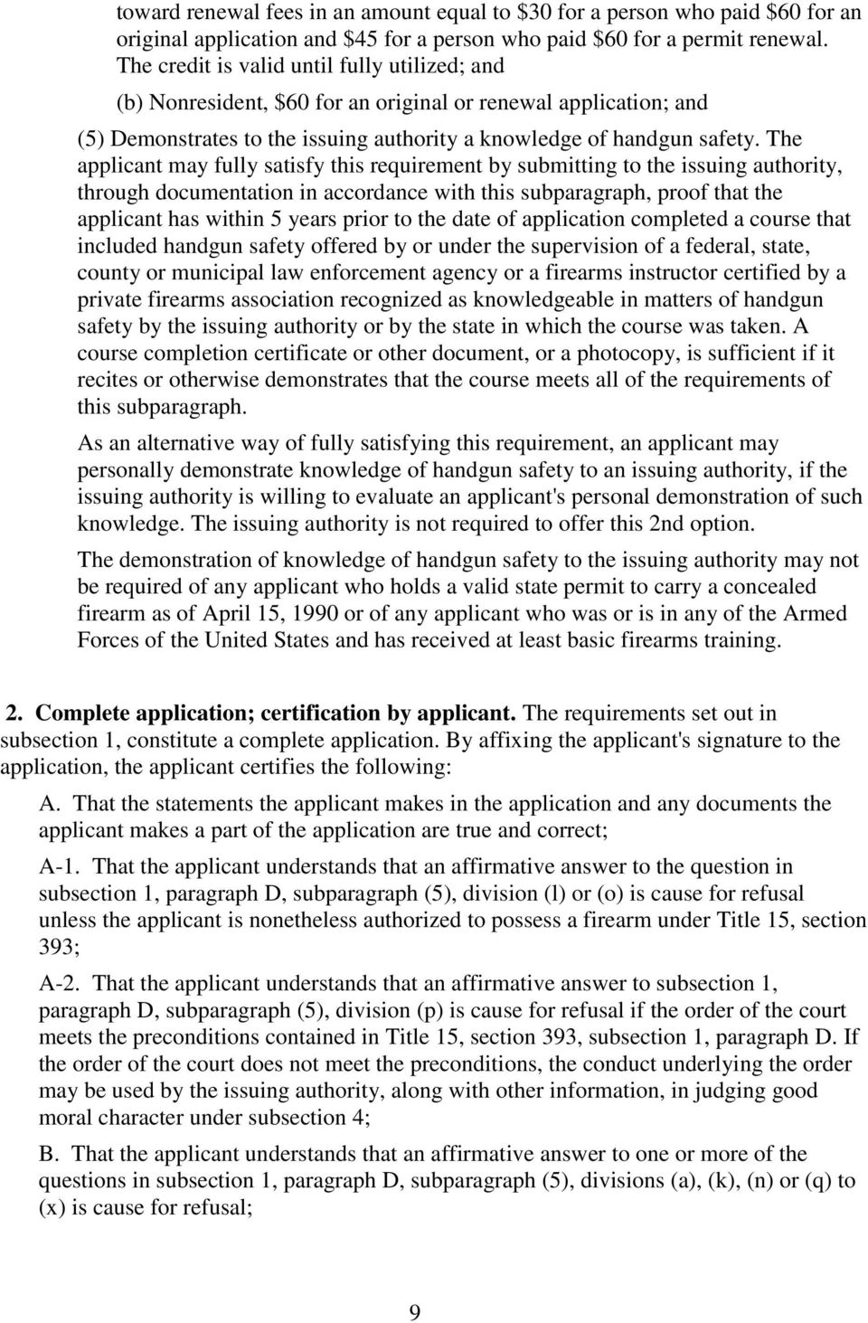 The applicant may fully satisfy this requirement by submitting to the issuing authority, through documentation in accordance with this subparagraph, proof that the applicant has within 5 years prior