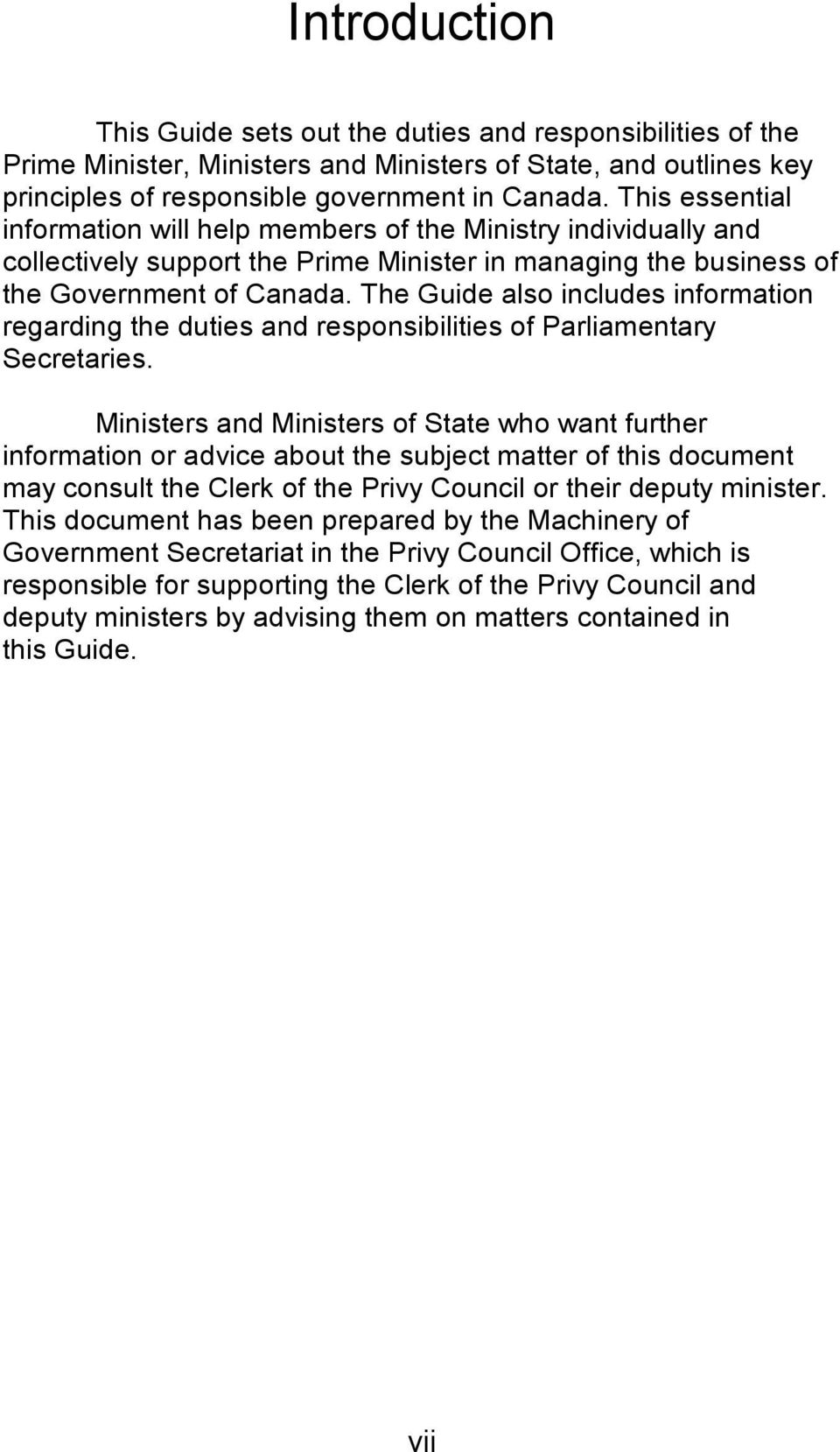 The Guide also includes information regarding the duties and responsibilities of Parliamentary Secretaries.