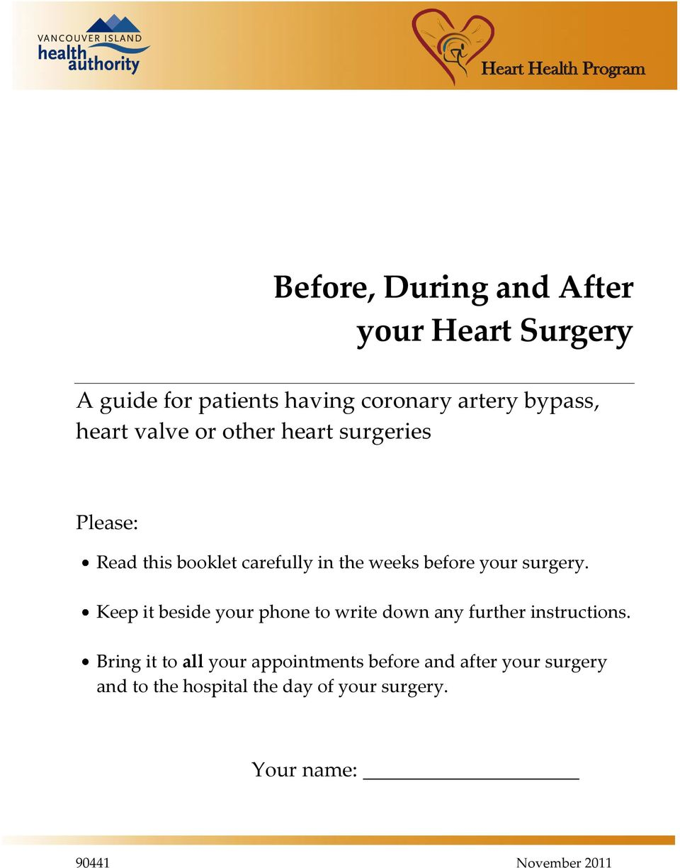 your surgery. Keep it beside your phone to write down any further instructions.