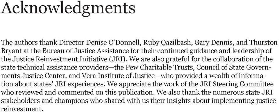 We are also grateful for the collaboration of the state technical assistance providers the Pew Charitable Trusts, Council of State Governments Justice Center, and Vera Institute of