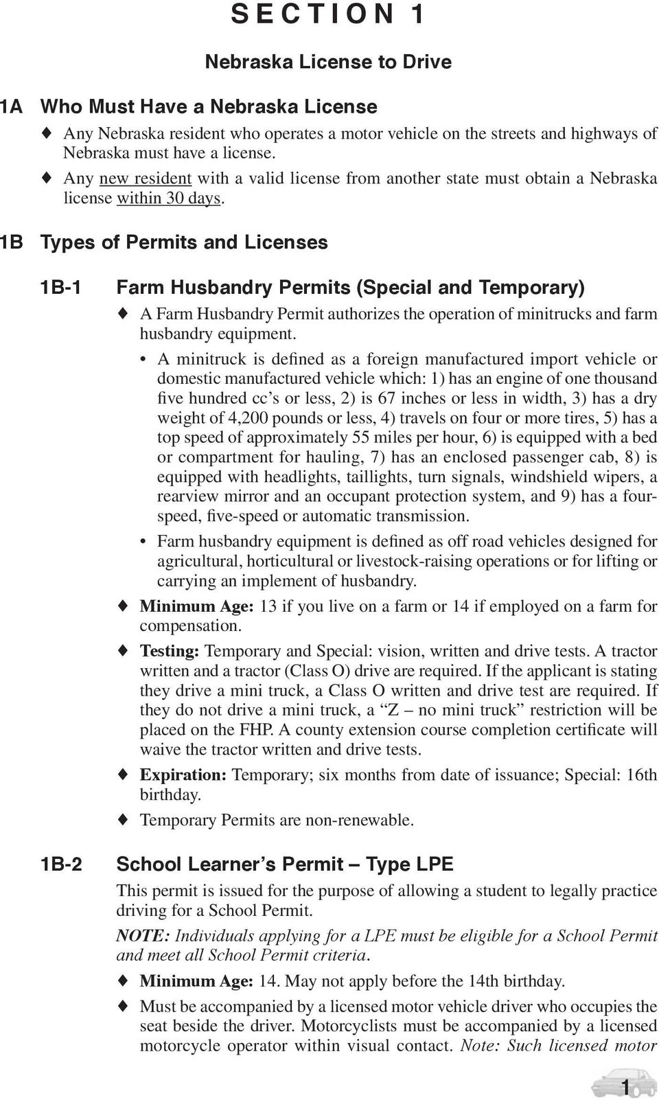 1B Types of Permits and Licenses 1B-1 Farm Husbandry Permits (Special and Temporary) A Farm Husbandry Permit authorizes the operation of minitrucks and farm husbandry equipment.