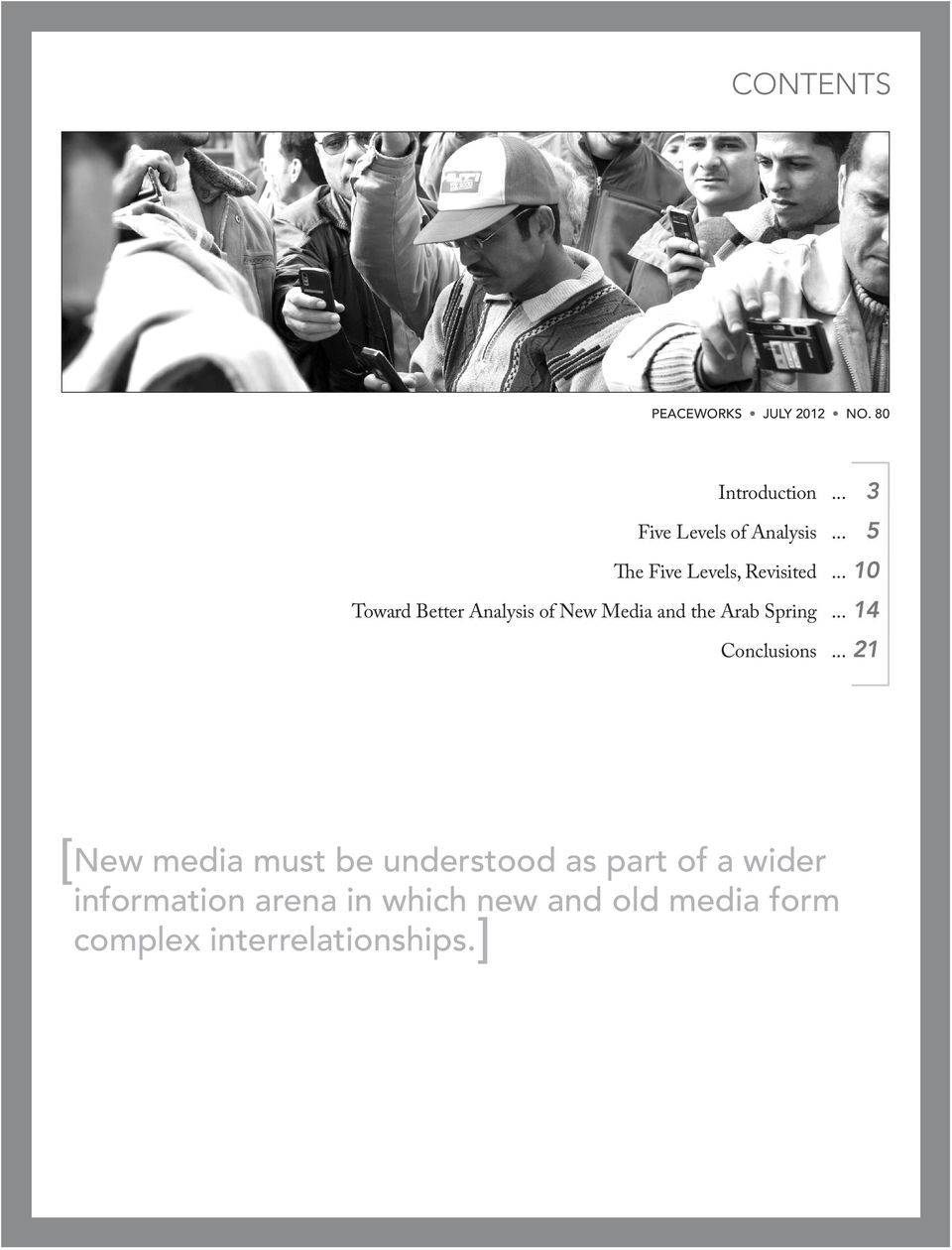 .. 10 Toward Better Analysis of New Media and the Arab Spring... 14 Conclusions.