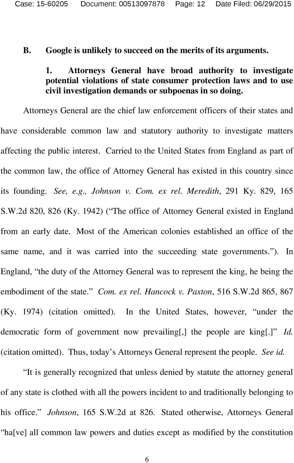 Carried to the United States from England as part of the common law, the office of Attorney General has existed in this country since its founding. See, e.g., Johnson v. Com. ex rel. Meredith, 291 Ky.