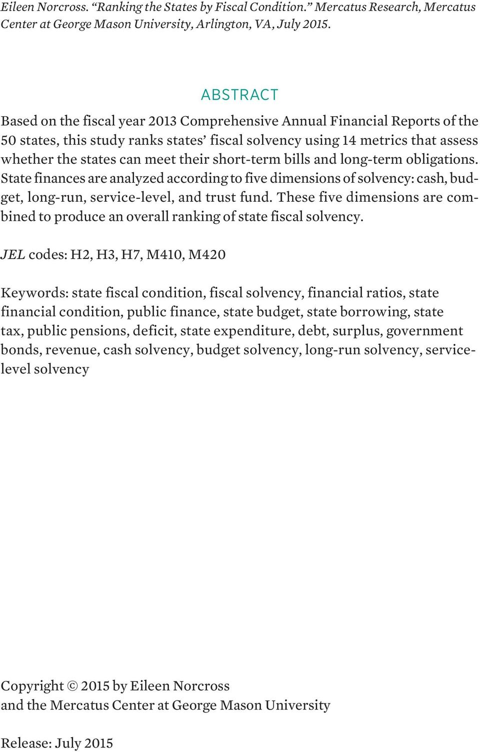 short-term bills and long-term obligations. State finances are analyzed according to five dimensions of solvency: cash, budget, long-run, service-level, and trust fund.