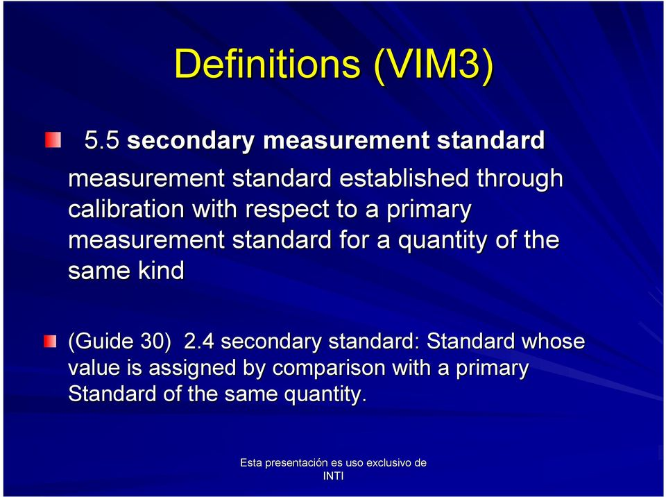 calibration with respect to a primary measurement standard for a quantity of