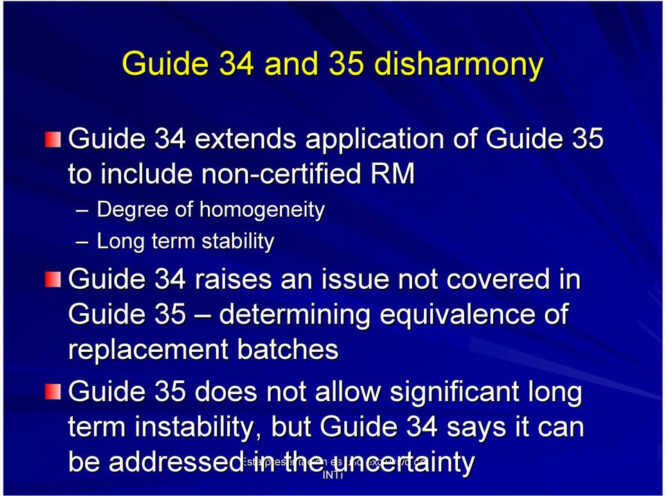 covered in Guide 35 determining equivalence of replacement batches Guide 35 does not