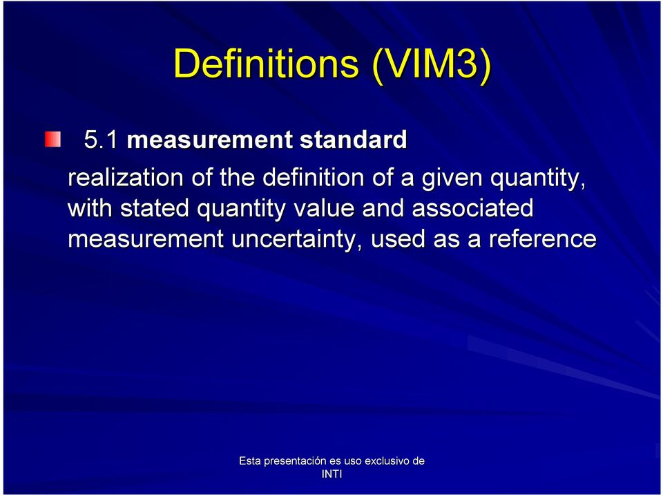 definition of a given quantity, with stated