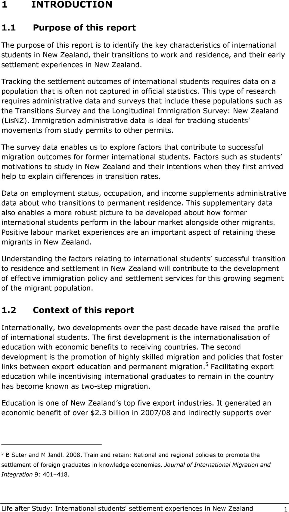 experiences in New Zealand. Tracking the settlement utcmes f internatinal students requires data n a ppulatin that is ften nt captured in fficial statistics.