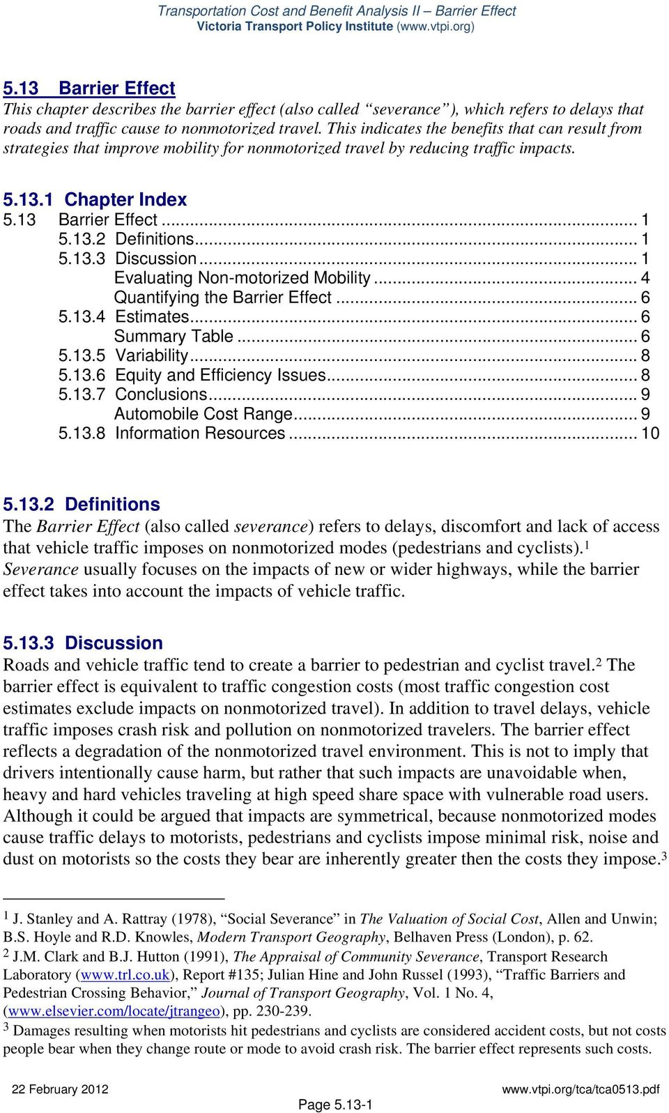 .. 1 5.13.3 Discussion... 1 Evaluating Non-motorized Mobility... 4 Quantifying the Barrier Effect... 6 5.13.4 Estimates... 6 Summary Table... 6 5.13.5 Variability... 8 5.13.6 Equity and Efficiency Issues.